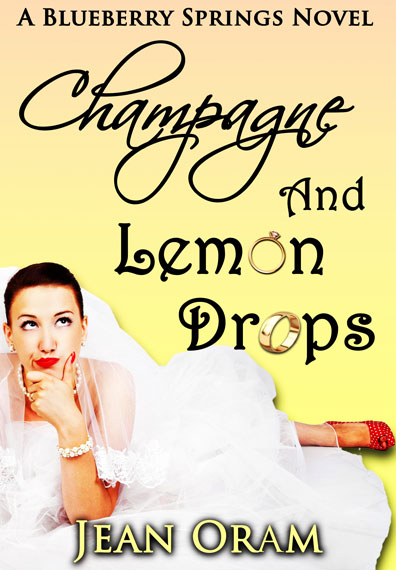 Champagne and Lemon Drops: A Blueberry Springs Chick Lit Contemporary Romance cover art