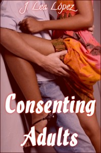 Consenting Adults, short erotica stories by J. Lea Lopez