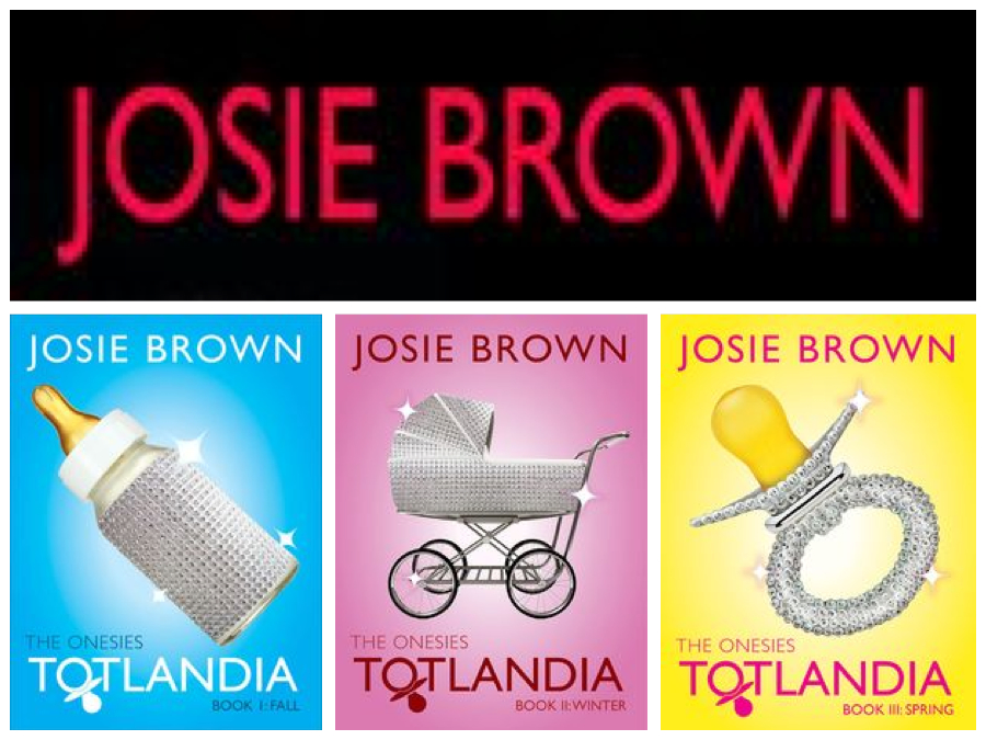 Josie Brown's Totlandia series.