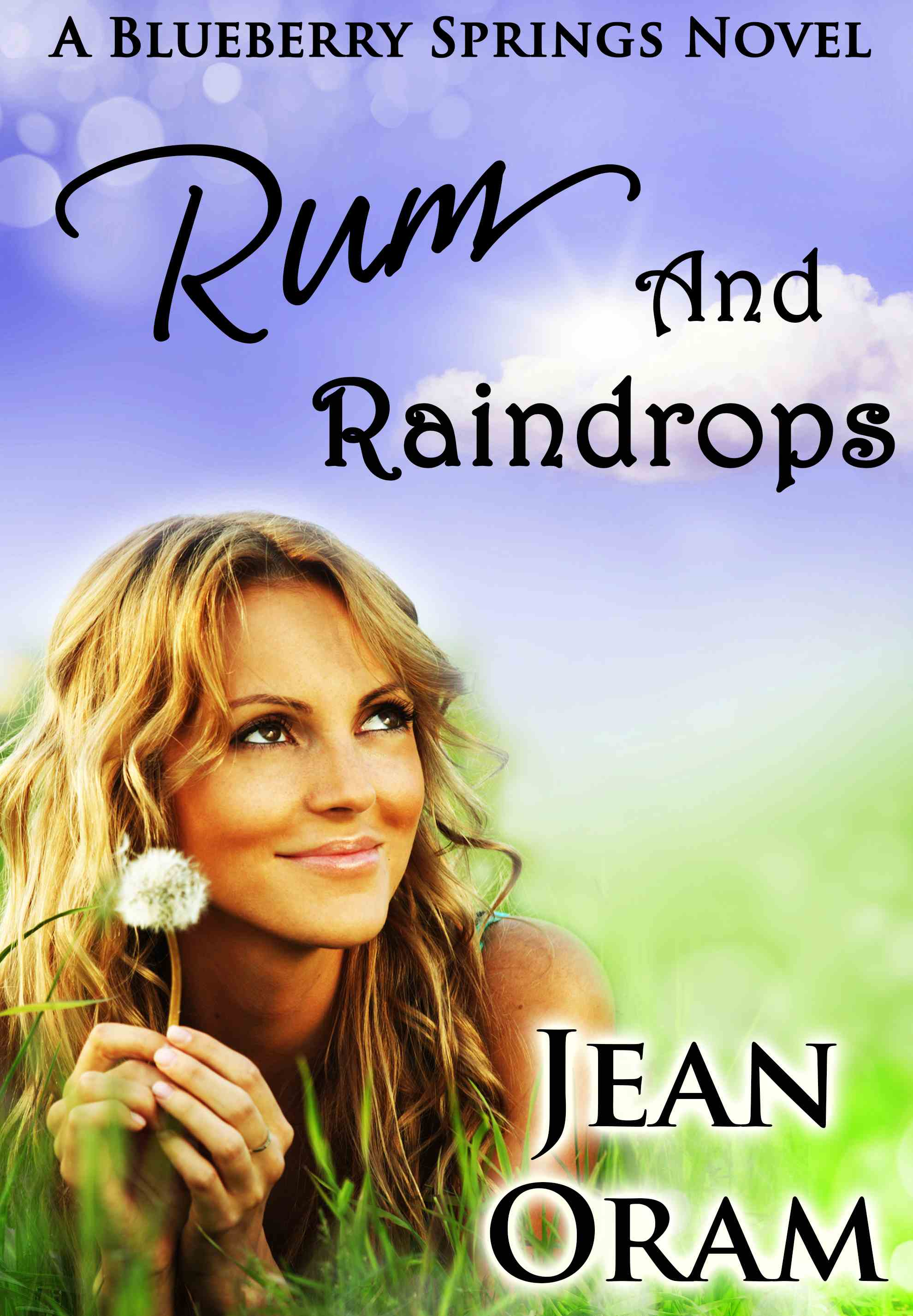 Rum and Raindrops: Book 3 in the Blueberry Springs series by Jean Oram