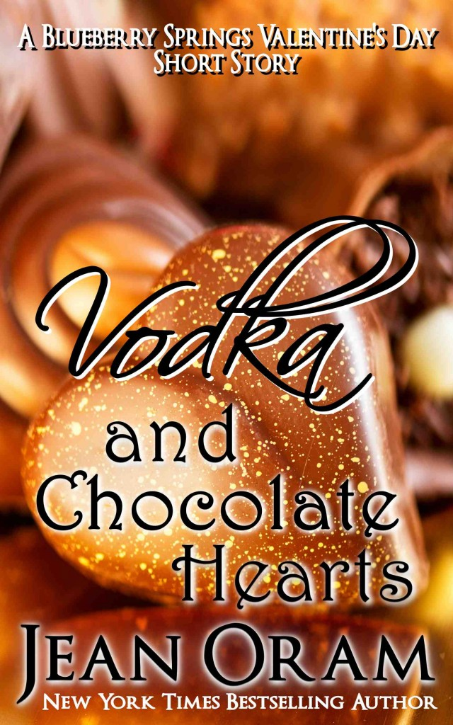 Vodka and Chocolate Hearts: A Blueberry Springs Valentine's Day Short Story Romance