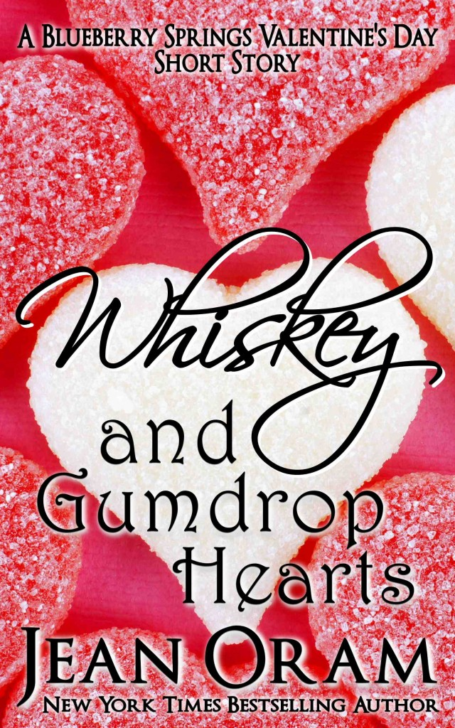 Whiskey and Gumdrop Hearts: A Blueberry Springs Valentine's Day Short Story Romance