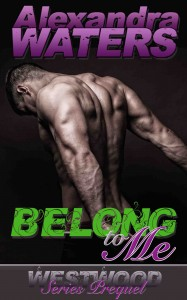 Belong to Me by romantic suspense author Alexandra Waters
