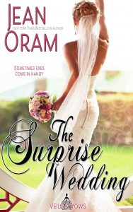 The Surprise Wedding by Jean Oram, Veils and Vows marriage of convenience series romance