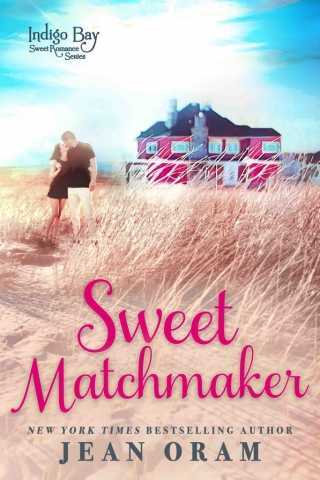Sweet Matchmaker by Jean Oram, a sweet small town romnace, beach read indigo Bay