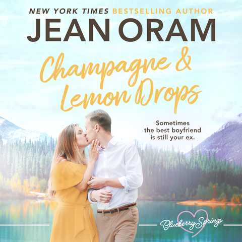 Champagne and Lemon Drops a sweet small town romance by Jean Oram from her Blueberry Springs series