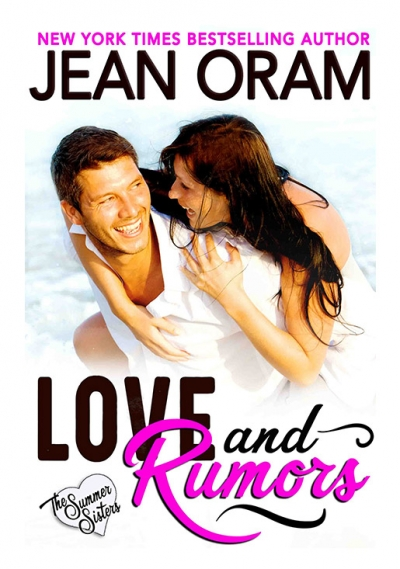 Love and Rumors by Jean Oram. Irresistible sweet small town romances. The Summer Sisters movie star sweet romance.
