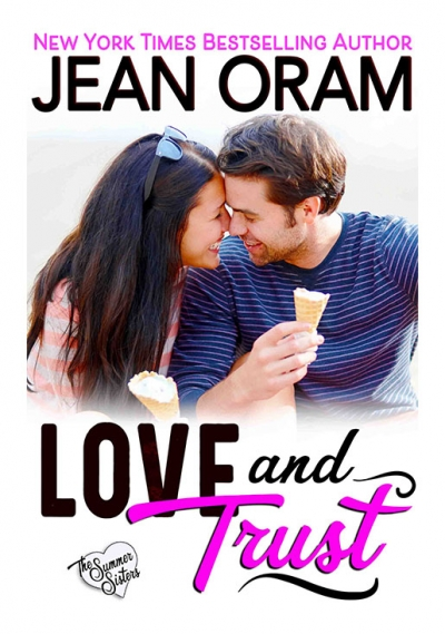 Love and Trust by Jean Oram. Irresistible sweet small town romances. The Summer Sisters billionaire bachelor sweet romance.