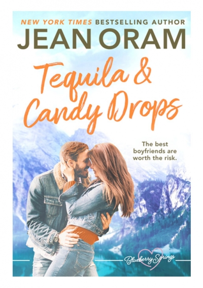 Tequila and Candy Drops by Jean Oram, irresistible sweet small town romance set in Blueberry Springs.