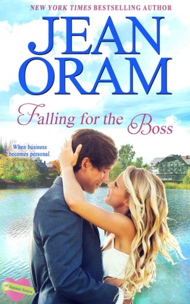 Falling for the Boss - Love and Dreams by Jean Oram. Irresistible sweet small town romances. The Summer Sisters tycoon sweet romance.