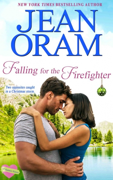 Falling for the Firefighter - Love and Mistletoe by Jean Oram. Irresistible sweet small town romances. The Summer Sisters Christmas sweet romance.