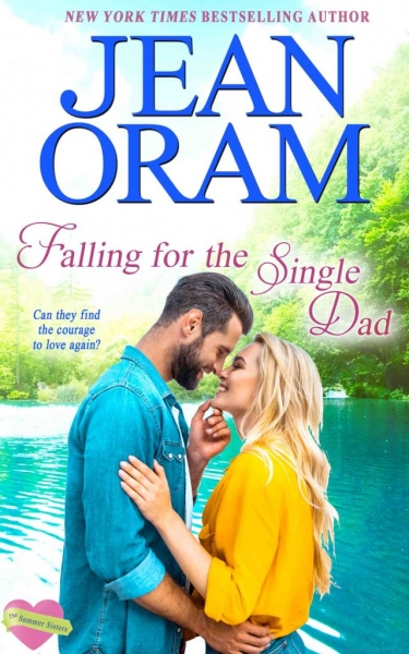 Falling for the Single Dad - Love and Trust by Jean Oram. Irresistible sweet small town romances. The Summer Sisters billionaire bachelor sweet romance.