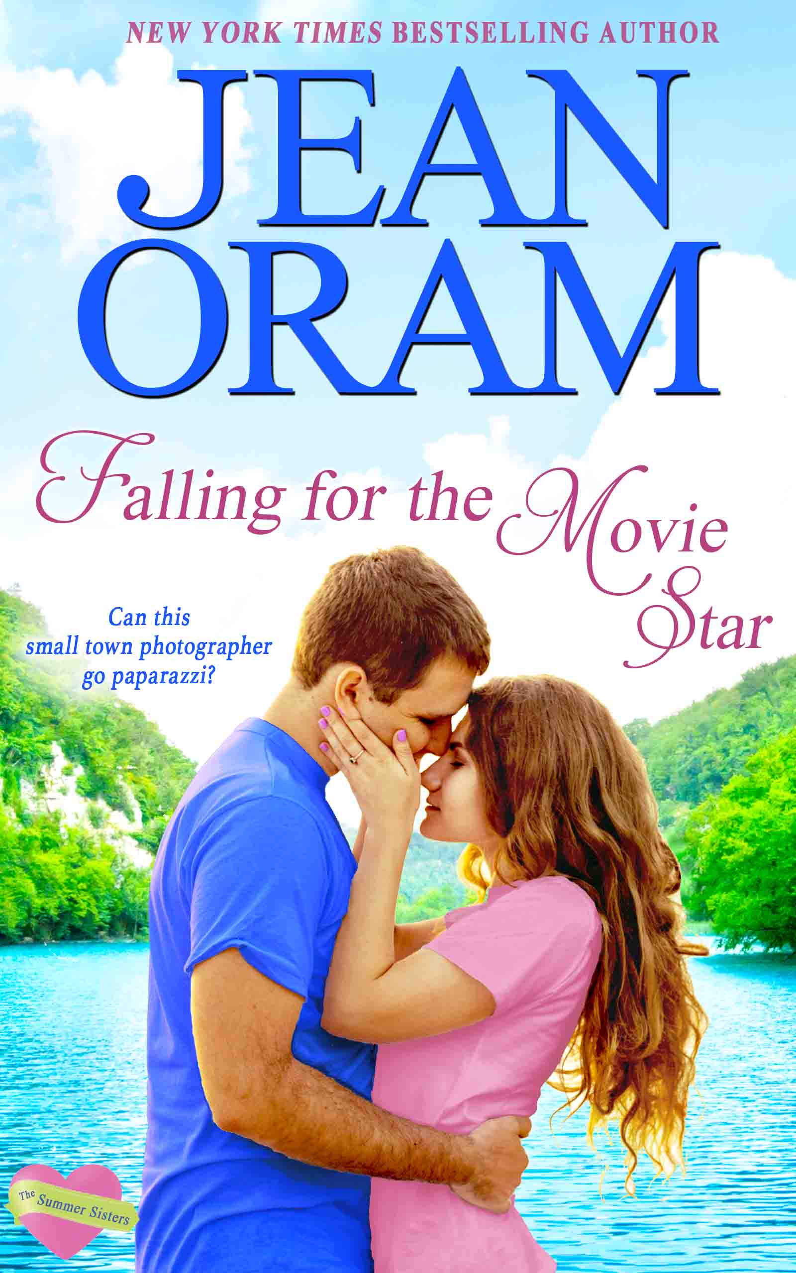 Falling for the Movie Star Love and Rumors by Jean Oram. Irresistible sweet small town romances. The Summer Sisters movie star sweet romance.